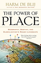 The power of place : geography, destiny, and globalization's rough landscape
