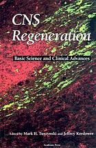 CNS regeneration : basic science and clinical advances