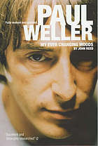 Paul Weller : my ever changing moods