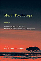Moral psychology. 3 : the Neuroscience of morality: emotion, brain disorders, and development