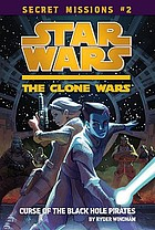 Star Wars, the Clone Wars. The curse of the Black Hole Pirates