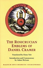 The Rosicrucian emblems of Daniel Cramer : the True Society of Jesus and the Rosy Cross : here are forty sacred emblems from Holy Scripture concerning the most precious name and cross of Jesus Christ