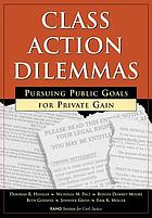 Class action dilemmas : pursuing public goals for private gain