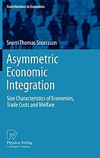 Asymmetric economic integration : size characteristics of economies, trade costs and welfare