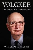 Volcker : the triumph of persistence