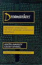 Dreamseekers : creative approaches to the African American heritage