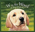 W is for woof : a dog alphabet