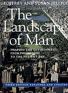 The landscape of man : shaping the environment from prehistory to the present day