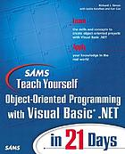 Sams teach yourself object-oriented programming with Visual Basic .NET in 21 days