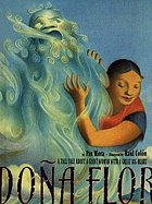 Doña Flor : a tall tale about a giant woman with a great big heart