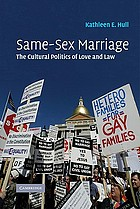 Same-sex marriage : the cultural politics of love and law