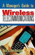 A manager's guide to wireless telecommunications