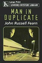 Man in duplicate