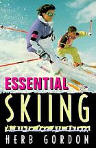 Essential skiing : a bible for beginning skiers