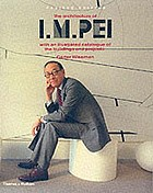 The architecture of I.M. Pei : with an illustrated catalogue of the buildings and projects