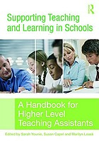 Supporting teaching and learning in schools : a handbook for higher level teaching assistants