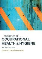 Principles of occupational health & hygiene : an introduction