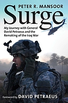 Surge : my journey with General David Petraeus and the remaking of the Iraq War