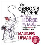 The gibbon's in decline but the horse is stable : anthropoemorphic ramblings from