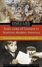 Daily lives of civilians in wartime modern America : from the Indian wars to the Vietnam war