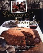 Cucina & famiglia : two Italian families share their stories, recipes, and traditions