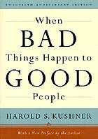 When bad things happen to good people : with a new preface by the author