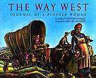 The way west : journal of a pioneer woman