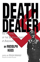 Death dealer : the memoirs of the SS Kommandant at Auschwitz
