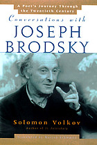 Conversations with Joseph Brodsky : a poet's journey through the twentieth century