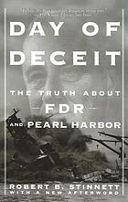 Day of deceit : the truth about FDR and Pearl Harbor