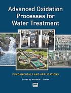 Advanced oxidation processes for water treatment : fundamentals and applications
