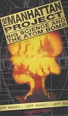 The Manhattan Project : big science and the atom bomb