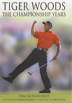Tiger Woods : the championship years