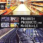 Assessing the environmental impacts of consumption and production : priority products and materials