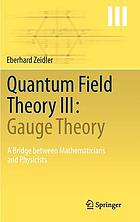 Quantum field theory III : gauge theory : a bridge between mathematicians and physicists