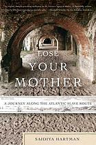 Lose your mother : a journey along the Atlantic slave route