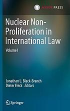 Nuclear non-proliferation in international law. Volume I