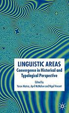 Linguistic areas : convergence in historical and typological perspective