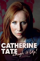 Catherine Tate : laugh it up!