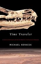Time traveler : in search of dinosaurs and other fossils from Montana to Mongolia