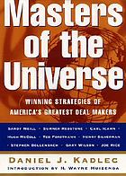 Masters of the universe : winning strategies of America's greatest deal makers