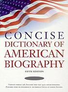 Concise Dictionary of American biography.