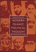 Modern Islamic political thought : the response of the Shīʻī and Sunnī Muslims to the Twentieth Century