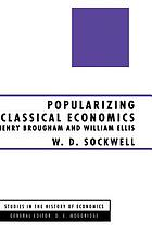 Popularizing classical economics : Henry Brougham and William Ellis