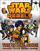 Star Wars rebels : the visual guide
