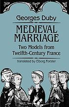 Medieval marriage : two models from twelfth-century France