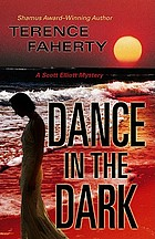 Dance in the dark : a Scott Elliott mystery