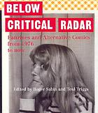 Below critical radar : fanzines and alternative comics from 1976 to the present day