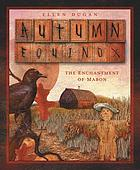 Autumn equinox : the enchantment of Mabon