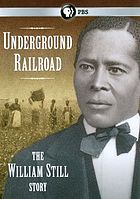 Underground railroad : the William Still story